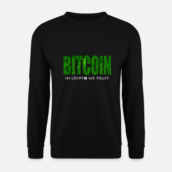 Believe Hoodies & Sweatshirts - In Cryptography We Trust I Cool Bitcoin Design - Unisex Sweatshirt black