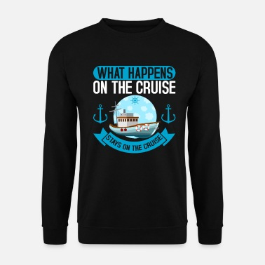 Cruise Scheepvaart On The Cruise Cruise Cruise Cruise - Unisex sweater