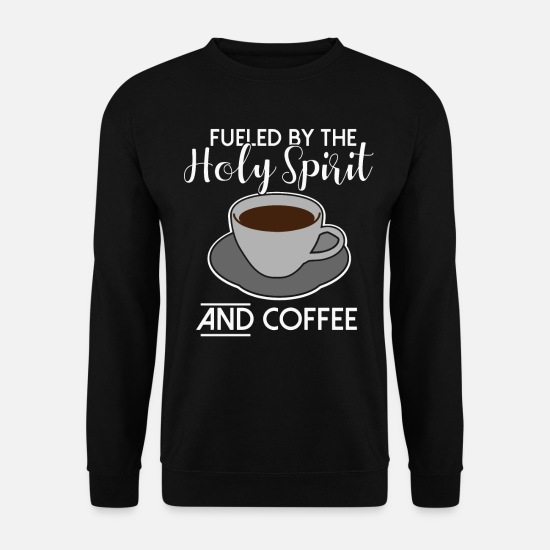 Coffee Bean Hoodies & Sweatshirts - Coffee drinker lovers espresso faith church - Unisex Sweatshirt black
