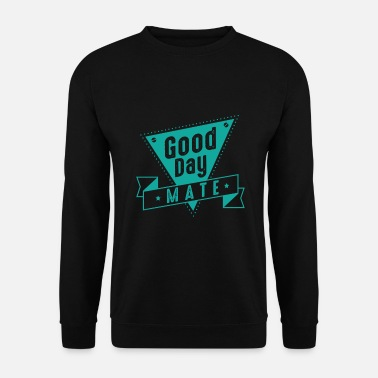 Good Day Mate Dreieck Good Day Mate - Unisex Pullover