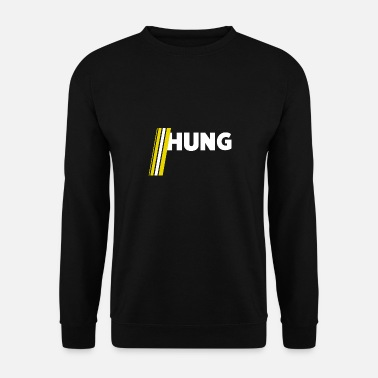 Hunger Hung - Sweat-shirt Unisexe