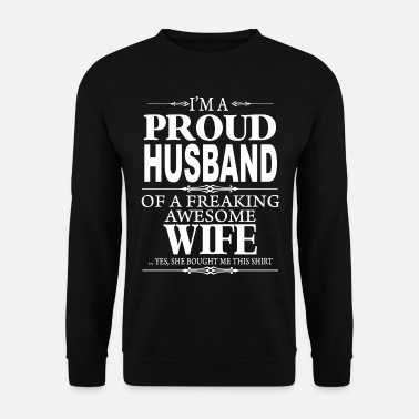Husband I'm a proud Husband shirt - Unisex Sweatshirt