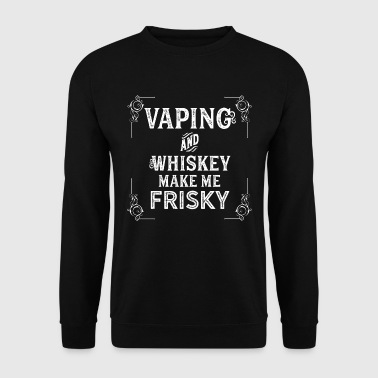 Vaping et whisky me faire fringants - vape vaper Fun - Sweat-shirt Homme