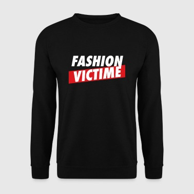Fashion Victime - Sweat-shirt Homme
