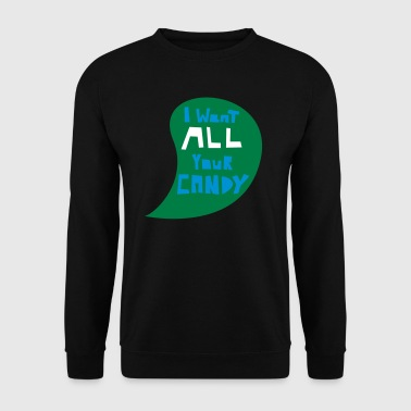 I want all your candy - Männer Pullover