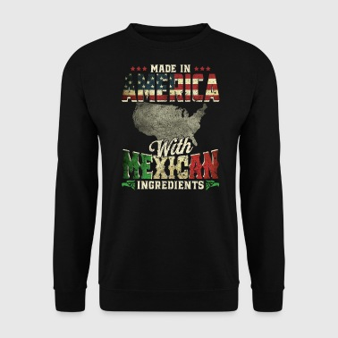 Made in America with mexican ingredients -Mexico - Men's Sweatshirt
