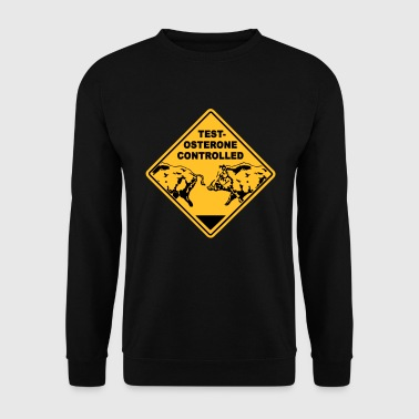 Testosterone controlled - Sweat-shirt Homme