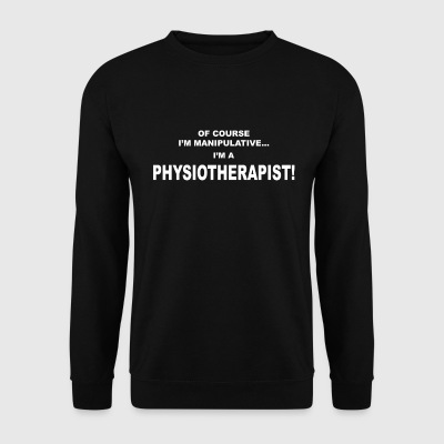 Of Course I'm Manipulative Physio - Men's Sweatshirt
