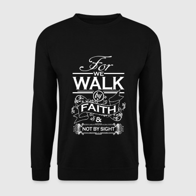 marcher par la foi - Sweat-shirt Homme