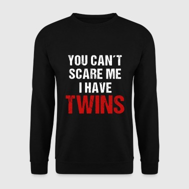 You can not scare me, I have twins - Men's Sweatshirt