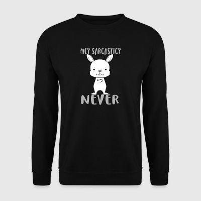 Me? Sarcastic? NEVER - Men's Sweatshirt