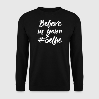 Believe in your Self ie - Men's Sweatshirt