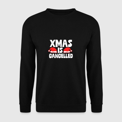 Xmas Is Cancelled Xmas Commercialization Hater Pun - Men's Sweatshirt
