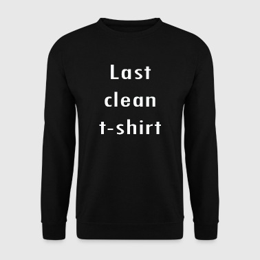 Last clean shirt - Men's Sweatshirt
