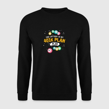 The lottery is my 401k plan gift pension lotto - Men's Sweatshirt