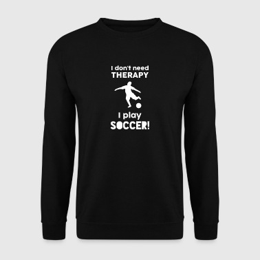 Football Sports Therapy cadeau énonciations drôles - Sweat-shirt Homme