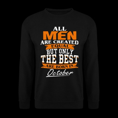 Men the best are born in October - Men's Sweatshirt