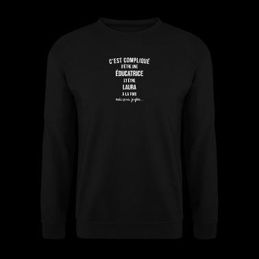 educatrice Laura humour - Sweat-shirt Homme