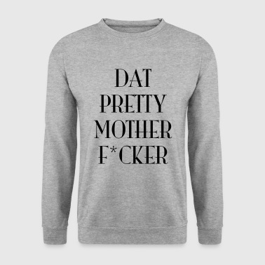 Dat pretty motherfucker - Mannen sweater