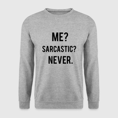 Sarcastic - Men's Sweatshirt