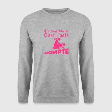saint valentin citation acte compte sexe - Sweat-shirt Homme