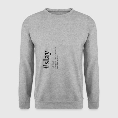 Slay slay - Men's Sweatshirt