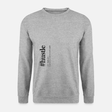 Hustle hustle - Men's Sweatshirt