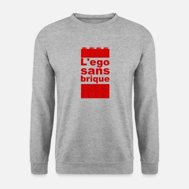 Égo L'égo sans brique - Sweat-shirt Homme
