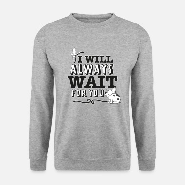 I always want to wait for you - Men's Sweatshirt
