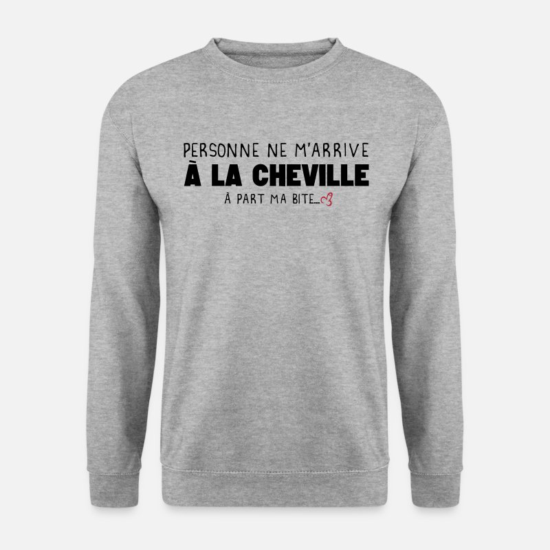 Bite Sweat-shirts - citation humour personne arrive cheville - Sweat-shirt Homme gris chiné