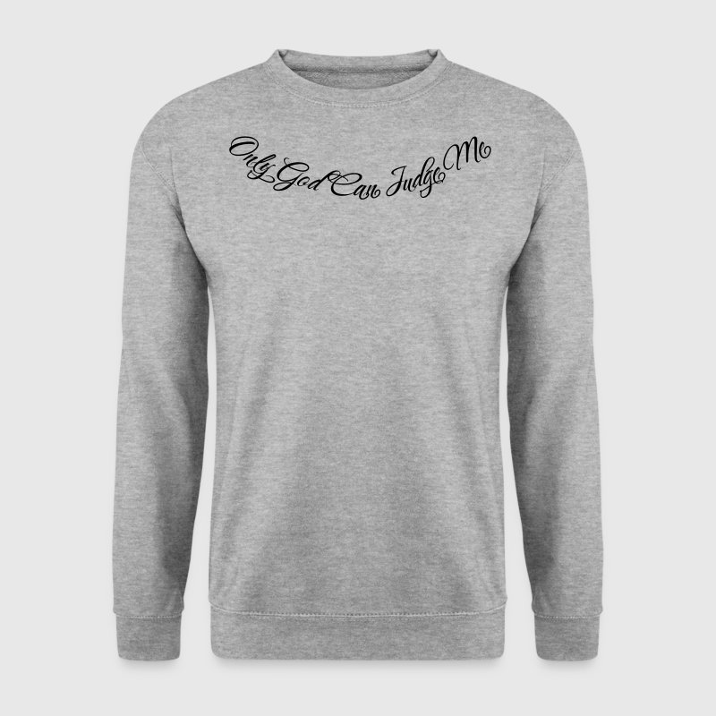 Only God Can Judge Me - Mannen sweater