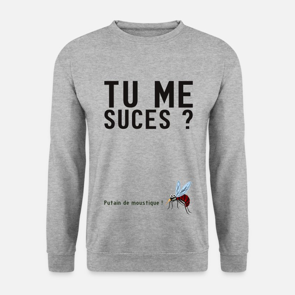 c3c486bf7e citation-tu-me-suces-humour-moustique-sweat-shirt-homme.jpg