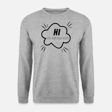 Lure Hi! I'm new here! - Men's Sweatshirt