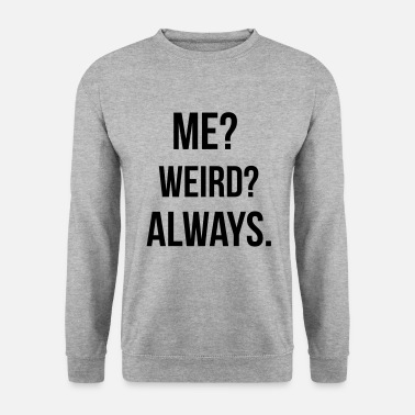 Weird Weird - Sweat-shirt Homme