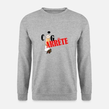 Cigarette J'arrête la cigarette - Sweat-shirt Homme