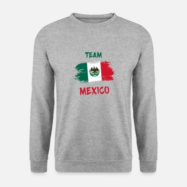 Mexico Team Mexico / Gift Mexico Flag - Sweat-shirt Homme