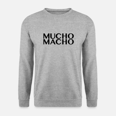 Macho Mucho Macho - Sweat-shirt Homme