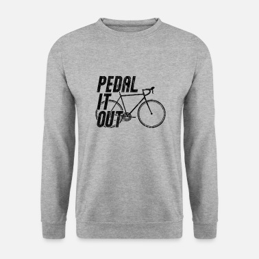 Road bike cycling Road cyclist pedal it out - Men's Sweatshirt