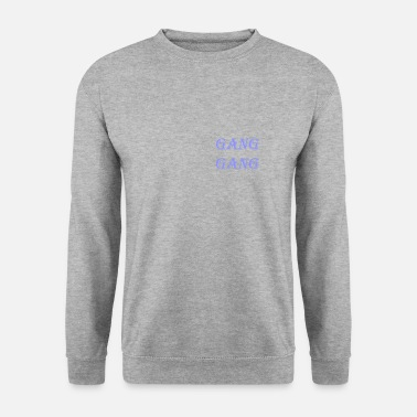 Gang Gang Gang - Men's Sweatshirt