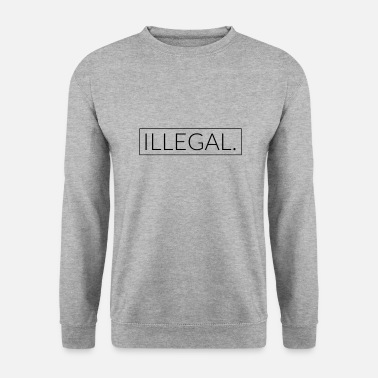 Illegal illégalement - Sweat-shirt Homme