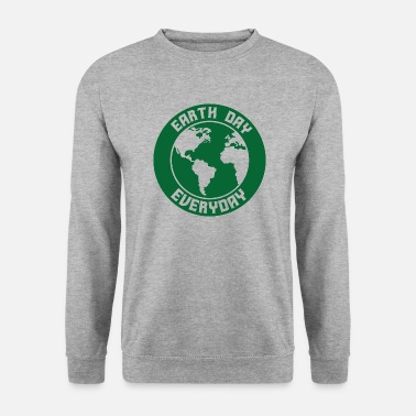 Earth Earth Day / Earth Day: Earth Day - Everyday - Men's Sweatshirt