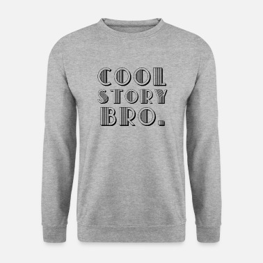 Histoire Cool Cool Histoire Bro. - Sweat-shirt Homme
