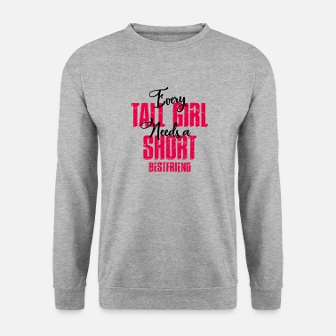 Short every tall girl needs a short friend - Men's Sweatshirt