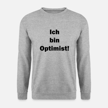 Optimiste optimiste - Sweat-shirt Homme