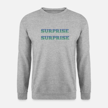 Surprise surprise - Sweat-shirt Homme