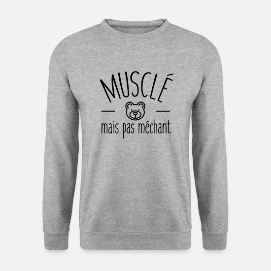 Gentil Sweat-shirts - Musclé mais pas méchant - Sweat-shirt Homme gris chiné