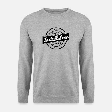 Installation Super installateur - Sweat-shirt Homme