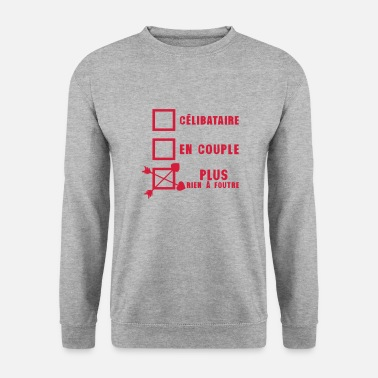 Rien À Foutre celibataire couple rien foutre citation - Sweat-shirt Homme
