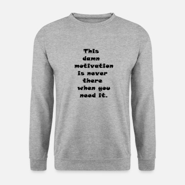 Motivation motivation - Sweat-shirt Homme