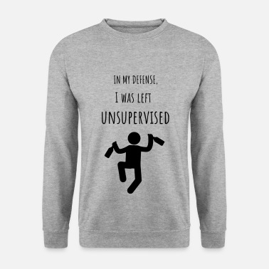 Was I Was Left Unsupervised - Sweat-shirt Homme
